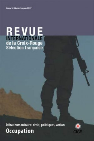 The International Review of the Red Cross: French Selection 2012/1 – Occupation