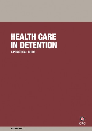 Health Care in Detention: A Practical Guide