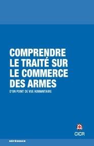 Comprendre le Traité sur le commerce des armes d'un point de vue humanitaire