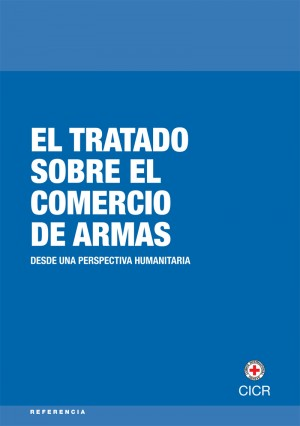 El Tratado sobre el comercio de armas desde una perspectiva humanitaria