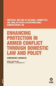 Enhancing Protection in Armed Conflict through Domestic Law and Policy