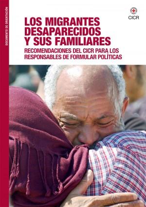 Los migrantes desaparecidos y sus familiares: recomendaciones del CICR para los responsables de formular políticas