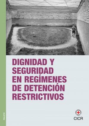 Dignidad y seguridad en regímenes de detención restrictivos