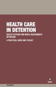 Health Systems and Needs Assessment in Prisons - Practical Guide and Toolkit