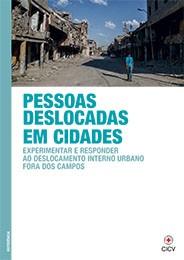 Pessoas deslocadas em cidades: Experimentar e responder ao deslocamento interno urbano fora dos campos