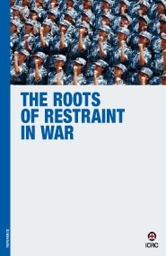 The Roots of Restraint in War