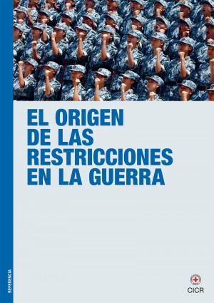 El origen de las restricciones en la guerra