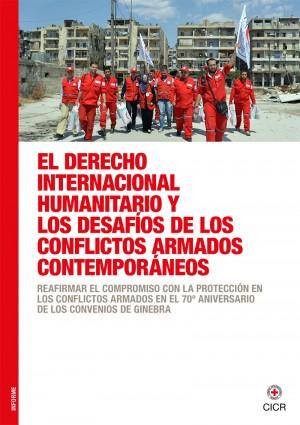 El derecho internacional humanitario y los desafíos de los conflictos armados contemporáneos