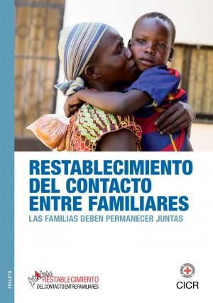 Restablecimiento de contacto entre familiares. Las familias deben permanecer juntas