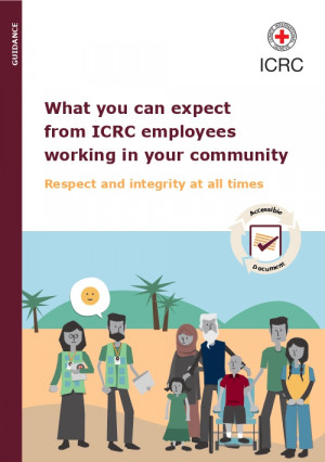 What you can expect from ICRC employees working in your community: Respect and Integrity at all times