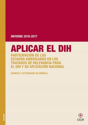 Aplicar el derecho internacional humanitario - Informe 2016/2017