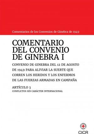 Comentario del Convenio de Ginebra I y <br /> Artículo 3