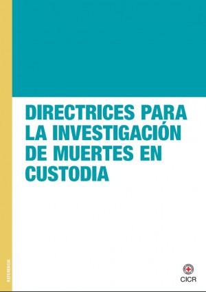 Directrices para la Investigación de Muertes en Custodia
