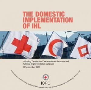 La mise en oeuvre du droit international humanitaire – Manuel (version DVD)
