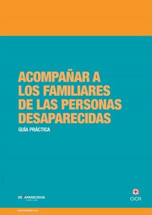 Acompañar a los familiares de las personas desaparecidas: guía práctica