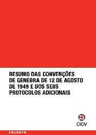 Resumo das Convenções de Genebra de agosto de 1949 e dos deus Protocolos adicionais