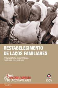 Restabelecimento de Laços Familiares: apresentação da estratégia para uma rede mundial