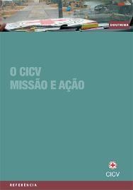 O CICV: missão e ação