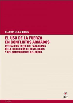 Reunión de expertos: el uso de la fuerza en los conflictos armados