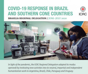 Brazil and the Southern Cone: Report on the ICRC's response to COVID-19 in June and July