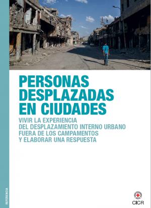Personas desplazadas en ciudades: vivir la experiencia