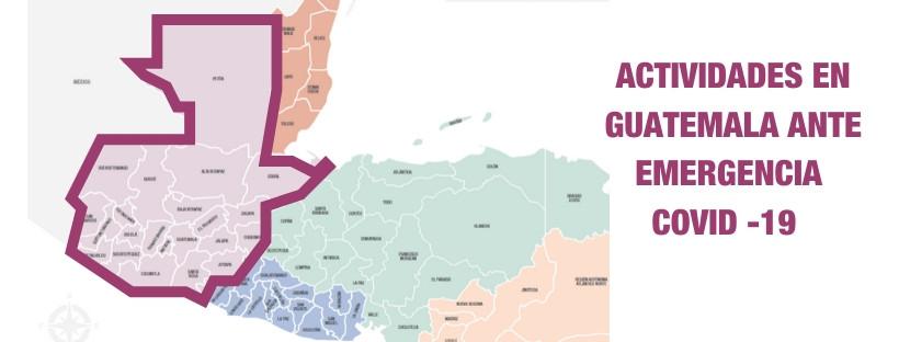Guatemala: actividades ante emergencia de COVID-19